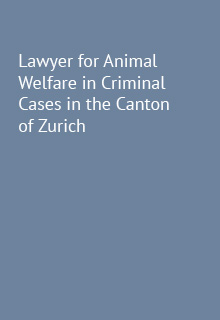 Lawyer for Animal Welfare in Criminal Cases in the Canton of Zurich