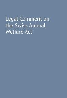 Legal Comment on the Swiss Animal Welfare Act